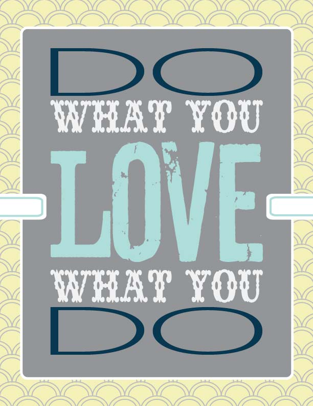 Do What You Love – Free Printable
