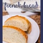 Soft and delicious french bread – fresh or frozen