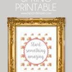 Start Something Amazing Free Spring Printable