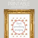 Start Something Amazing Free Spring Printable