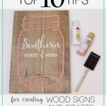 My Top 10 Tips for Creating Wood Signs and Crafts