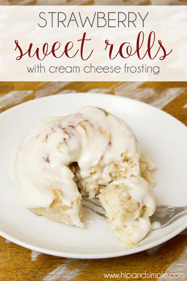 Strawberry Sweet Rolls with Cream Cheese Frosting Final 3 - @hipandsimple copy